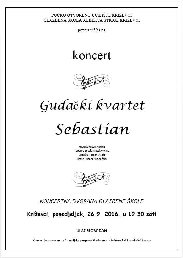 Pozivamo Vas i vaše prijatelje na koncert Gudačkog kvarteta SEBASTIAN iz Zagreba.